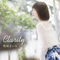 南端まいな (Maina Minamibata) - Clarity [2019.03.27]