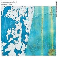澤野弘之 (Hiroyuki Sawano) - Tranquility/Trollz [FLAC + MP3 320 / CD] [2019.10.02]