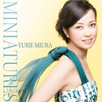 三浦友理枝 (Yurie Miura) - Miniatures [DSD64 DSF + 24bit FLAC / WEB] [2014.04.30]