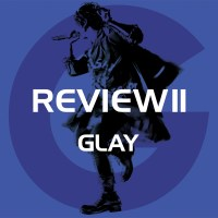 GLAY - REVIEWII ~BEST OF GLAY~ [24bit Lossless + MP3 VBR / WEB] [2020.03.06]