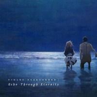 VA - 『劇場版 ヴァイオレット・エヴァーガーデン』オリジナル・サウンドトラック Echo Through Eternity [FLAC / 24bit Lossless / WEB] [2020.10.21]