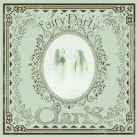 ClariS - Fairy Party [FLAC / 24bit Lossless / WEB] [2018.11.21]