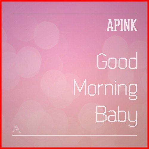 [Single] Apink – Good Morning Baby [FLAC / 24bit Lossless / WEB] [2014.01.13]