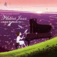 VA - Rasmus Faber Presents Platina Jazz - Anime Standards Vol. 1 [FLAC / 24bit Lossless / WEB] [2009.11.25]