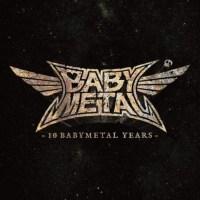 BABYMETAL - 10 BABYMETAL YEARS [CD FLAC + MKV 1080p] [2020.12.23]