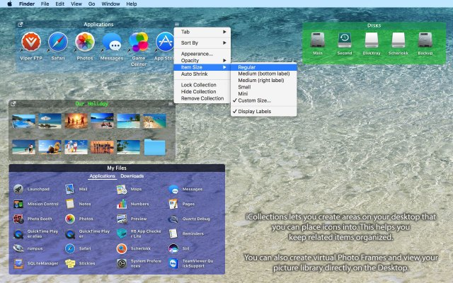 iCollections is an expertly designed application which helps you keep your desktop organized. The app's unique features are what make it the most popular method of desktop organization for Mac users. iCollections lets you create areas on your desktop that you can place icons into. This helps you keep related items together so your files (pictures, documents, screenshot, applications, etc.) remain organized. When selecting Photo Frame, a picture frame will be created at the desktop. The Photo Frame will display collection of your pictures as a slide show, eg. a new picture every day. Select your pictures folder and recall wonderful memories. Use View Settings to define a slide show: window design and details to show. You can also create a static picture – just select a picture instead of a folder. Quick and easy! WHAT'S NEW Version 4.6.1: Folder View optimized Bug fix for version 4.6 REQUIREMENTS OS X 10.10 or later, 64-bit processor Screenshots