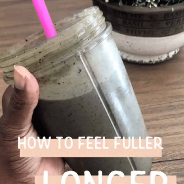How to Feel Fuller Longer with a Smoothie