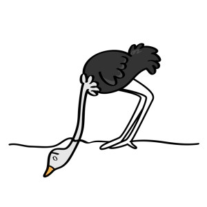 Habits of Defective Marketers: Being an ostrich