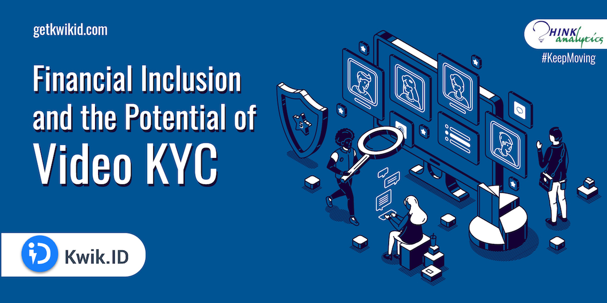 Financial-Inclusion-and-the-Potential-of-Video-KYC