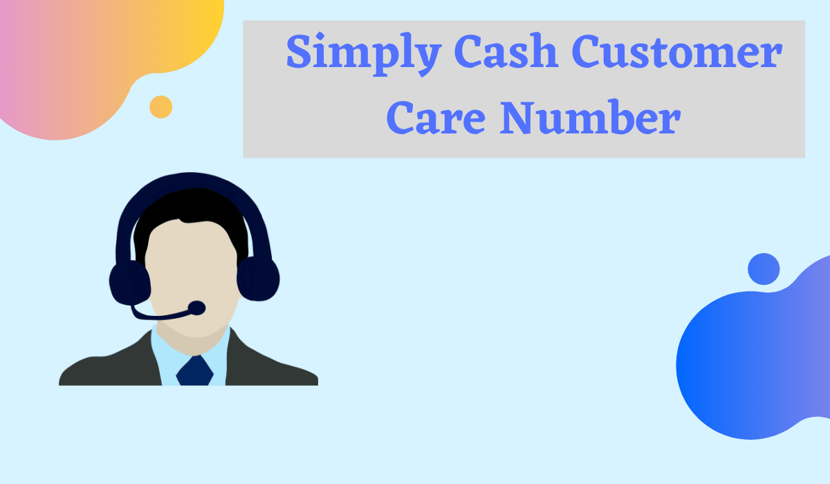 Simply Cash Customer Care Number