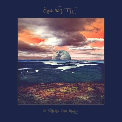 Steve Von Till - No Wilderness Deep Enough (2020) » GetMetal CLUB ...