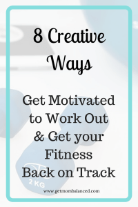 Working Out Motivation | Fitness goals | Creative Ways to Get your Fitness back on track | Inspiration and Ideas for Motivating Yourself to Work out | How to get Motivated in 8 Creative Ways