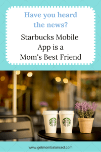 Starbucks Mobile App is a must for moms