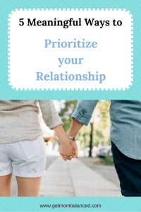 Making your relationship a priority is a must. Here are 5 ways to help prioritize your relationship