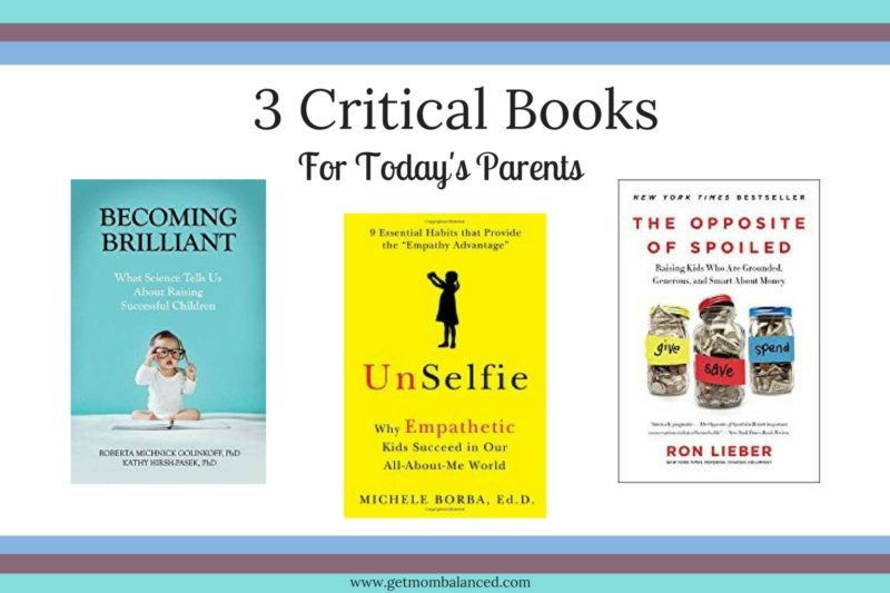 Parenting is hard. Here are 3 critical books for today's parents.