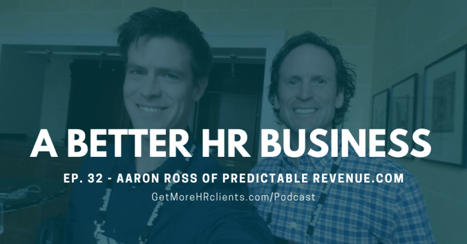 Aaron Ross and Ben from Get More HR Clients