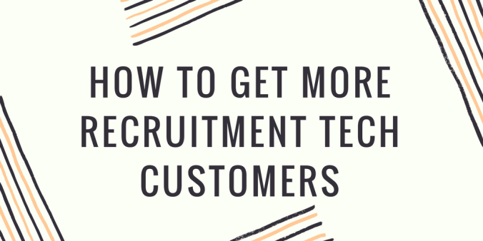 How To Get More Recruitment Tech Customers Q and A