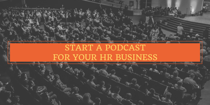 Start A Podcast For An HR Business