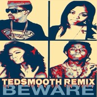 [Listen] Big Sean - Beware (Ted Smooth Remix) ft. Lil Wayne, Jhenó Aiko & Jaz The Rapper