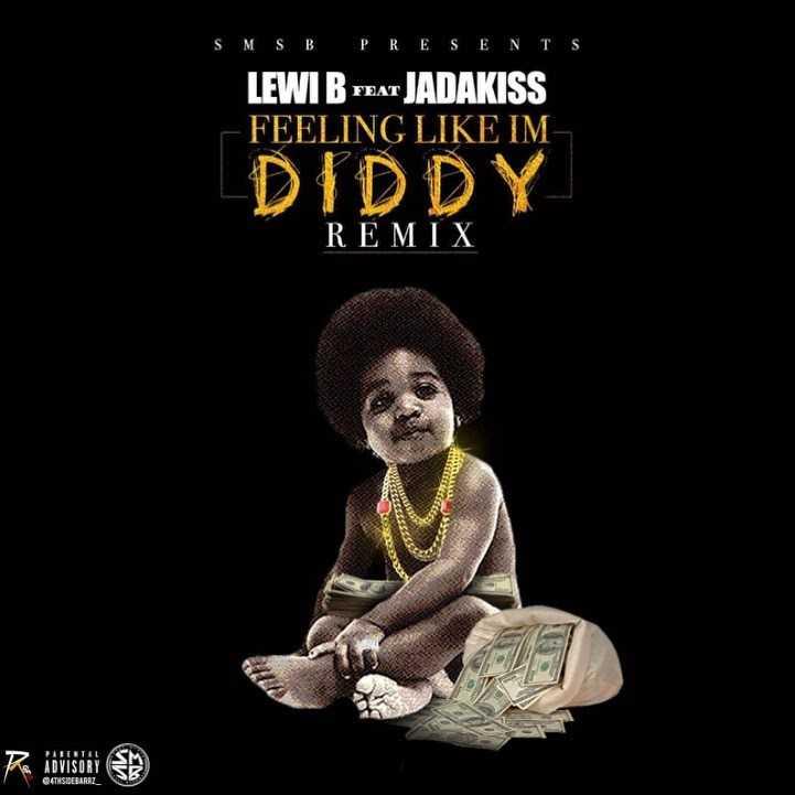 "LEWI B. FEAT. JADAKISS ""FEELING LIKE I'M DIDDY"" (REMIX) [AUDIO]"