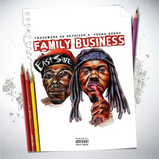 "Trademark The Skydiver & Young Roddy - ""Family Business"" [Audio]"
