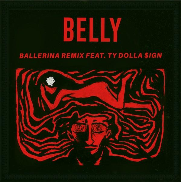 "BELLY & TY DOLLA $IGN TEAM UP FOR ""BALLERINA"" REMIX [AUDIO]"