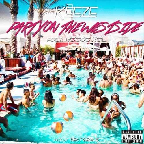 """Keeze - """"Party On The Westside"""" (Feat. Reese Rel) [Audio]"""