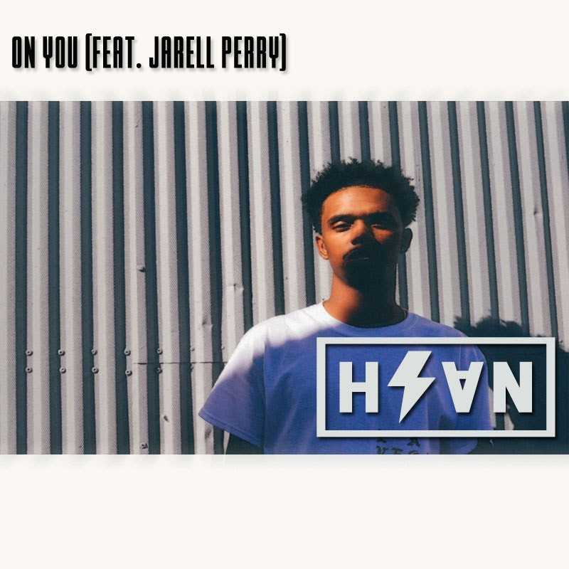 """HSVN and Jarell Perry Team Up For """"On You"""" [Audio]"""