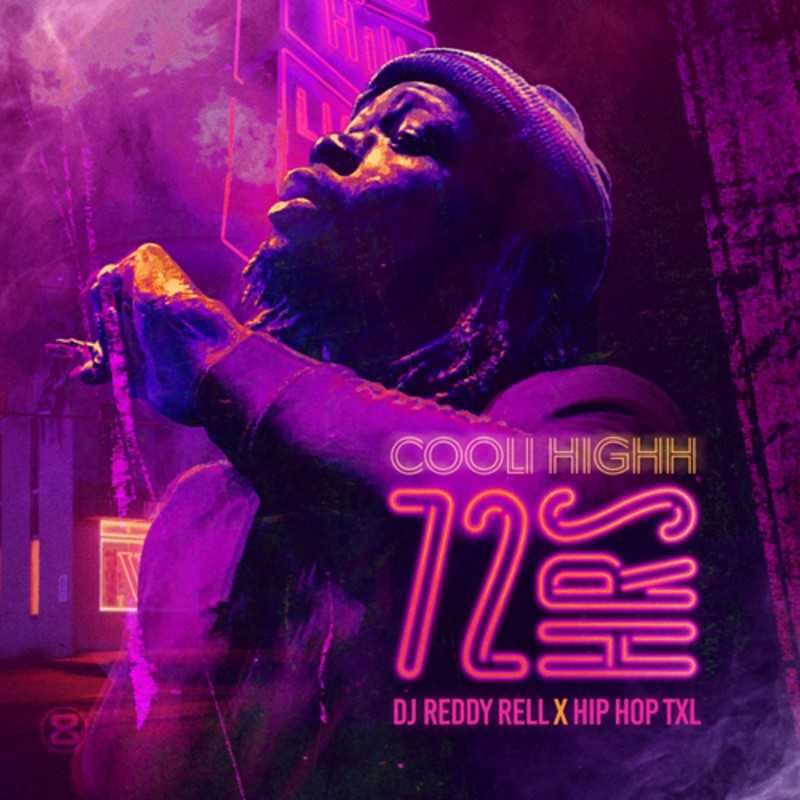 """New Project: Cooli Highh - """"72 Hrs"""" #72Hrs [Audio]"""