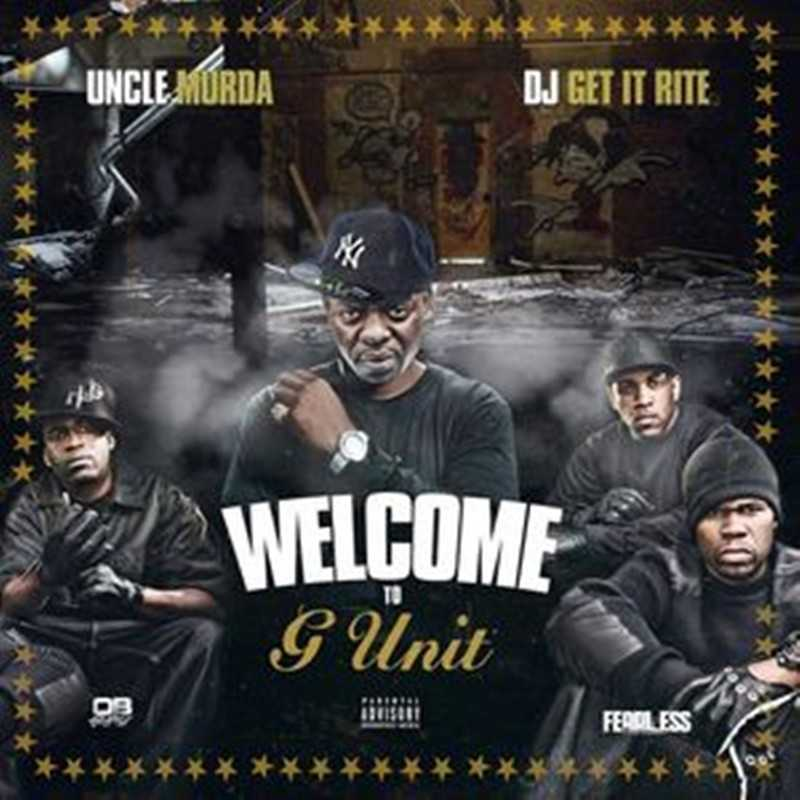 """New Project: UNCLE MURDA - """"WELCOME TO G UNIT"""" [Audio]"""