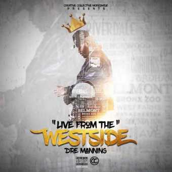 """Dre Manning – """"Live From The Westside"""" [Audio]"""