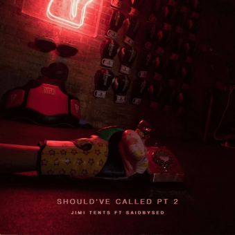 """Jimi Tents – """"Should've Called, Pt. 2"""" (feat. Saidbysed) [Audio]"""