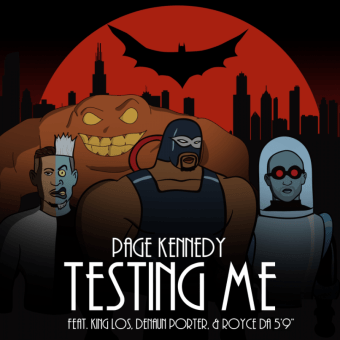 "Page Kennedy – ""Testing Me"" (feat. King Los, Denaun Porter & Royce da 5'9″) [Audio]"