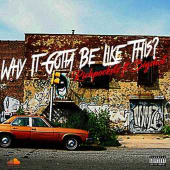 """NEW MUSIC: BIGSHOT FT. RICHPOCKETS – """"WHY IT GOT TO BE LIKE THIS"""" [AUDIO]"""