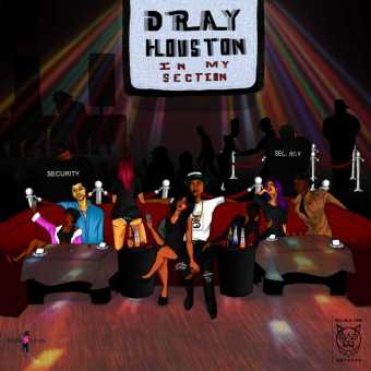"""Dray Houston – """"In My Section"""" [Audio]"""