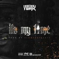 "Hot Boy Turk - ""Its My Time"" (Who He Dissing) Produced By SloMeezyBeatz [Audio]"