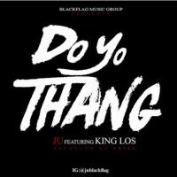 "Ju & King Los - ""Do Yo Thang"" (Prod. by Fr!zz) [Audio]"