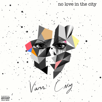 "Album Stream: VARS CITY – ""No Love In The City"""