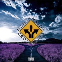 """Album Stream: Manny Major - """"Crossroads"""" [Audio]"""