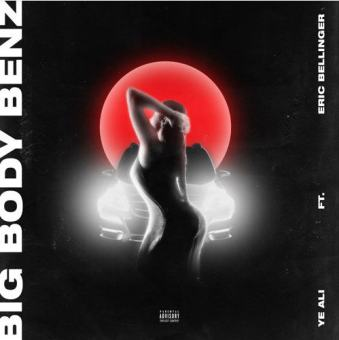 "YE Ali – ""Big Body Benz"" feat Eric Bellinger"