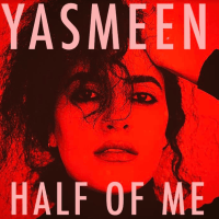 "Yasmeen Gives Us Another Anthem with ""Half of Me"""