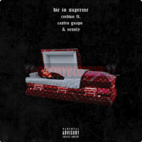 "CMDWN - ""DIE IN SUPREME"" FT. CA$TRO GAUPO & NESSLY [AUDIO]"