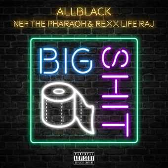 Allblack feat. Nef the Pharaoh & Rexx Life Raj | Big Shit [Audio]