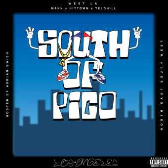 WEST LA feat MANN, HitTown, & Yelo Hill | South Of Pico [Mixtape]