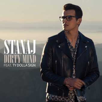 "STANAJ RELEASES ""DIRTY MIND"" FEATURING TY DOLLA $IGN [AUDIO]"