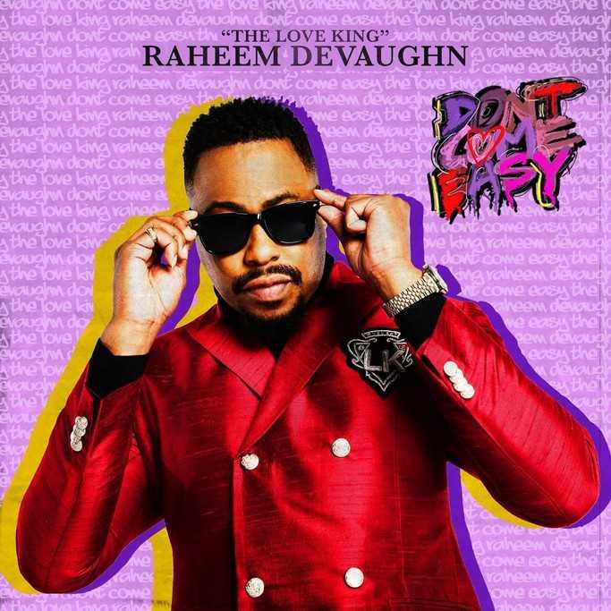 Raheem Devaughn Don't Come Easy
