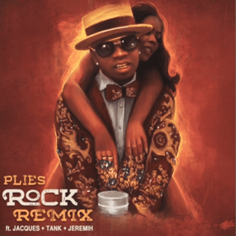 "New Music: Plies ft. Jacques + Tank + Jeremih | ""Rock"" Official R&B Remix [Audio]"