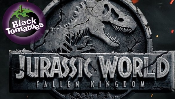 Jurrasic World: Fallen Kingdom Hits 0M, Damsel and AFI DOCS – Black Tomatoes Ep. 18