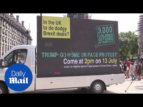 Van in Westminster tells President Donald Trump to 'go home' - Daily Mail