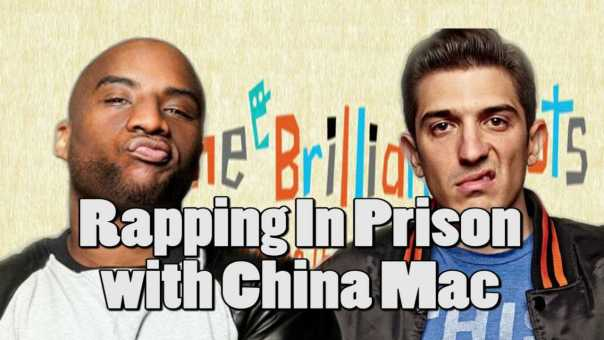 Brilliant Idiots: Battle Rapping In Prison with China Mac